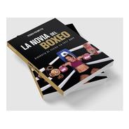 Libro  La Novia Del Boxeo  Biografia Yesica Bopp
