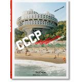 Cccp Communist Constructions. Frederic Chaubin. Taschen