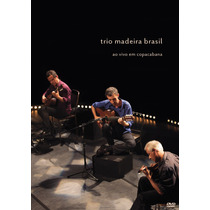 Trio Madeira Brasil - Ao Vivo Em Copacabana - Dvd