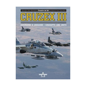 Livro Cruzex Iii - Aeronaves E Unidades