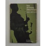 Las Armas Secretas. Julio Cortázar. Sudamericana (1971)