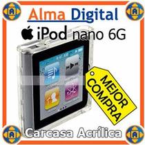 Forro Carcasa Acrilico Ipod Nano 6g Estuche Protector