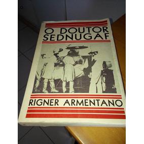 O Doutor Sednugaf Rigner Armentano #