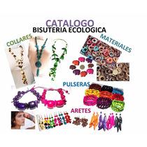 Catalogo Bisuteria Ecologica Ventas Menudeo / Mayoreo