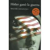 Libro Nuevo Hitler Gano La Guerra, Walter Graziano