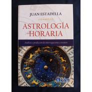Astrología Horaria. Juan Estadella.Editorial Kier. Nuevo.