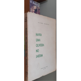 Havia Uma No Oliveira Jardim - Alvaro Moreyra - Autografado