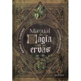 Manual De Magia Com As Ervas Livro Patricia Bruno Gimenes