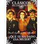 Que Te Ha Dado Esa Mujer 1951 Pedro Infante Pelicula Dvd