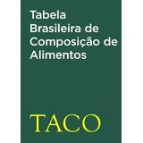 Taco - Tabela Brasileira De Composição De Alimentos