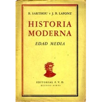 Historia Moderna Edad Media B. Sarthou J.b. Lafont