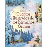 Cuentos Ilustrados De Los Hermanos Grimm Tapa Dura Usborne