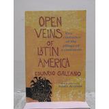 Libro Open Veins Of Latin América De Eduardo Galeano