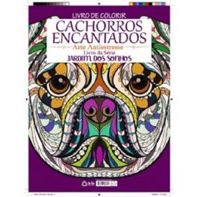 Livro De Colorir Cachorros Encantados ( Jardim Dos Sonhos)