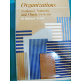 Libro Organization Rational, Natural And Open Systems