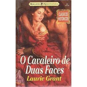 Cavaleiro De Duas Faces Livro Laurie Grant Classicos Histori