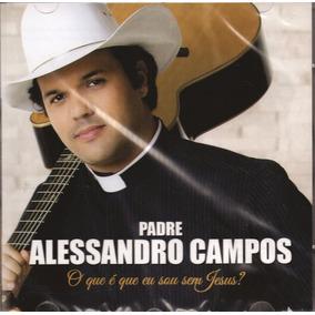 Cd Padre Alessandro Campos Original + Frete Grátis