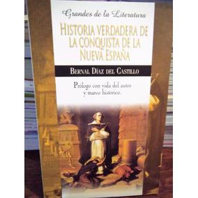Historia Verdadera De La Conquista De La Nueva España Bernal