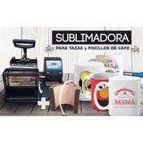 Sublimadora De Taza, Pocillos De Cafe + Cinta Térmica Envío!