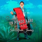 Un Mundo Raro Canciones De Jose Alfredo Jimenez Cd/dvd 2018