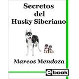 Husky Siberiano Libro Adiestramiento Cachorro Adulto Crianza