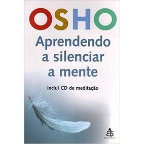 Aprendendo A Silenciar A Mente Livro Osho - Frete 8 Reais