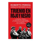 Libro Trienio En Rojo Y Negro, De Roberto Perdía