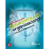 Libro: Desarrollo Organizacional: Principios Y ... - Pdf