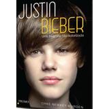 Justin Bieber - Uma Biografia Nao Autorizada - Prumo