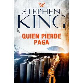 Quien Pierde Paga Stephen King Libro Digital