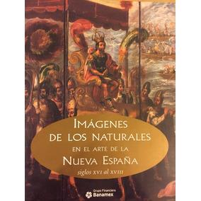 Imágenes De Los Naturales Y En El Arte De La Nueva España.