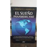 El Sueño Panamericano. Lawrence E. Harrison. Prolog Grondona
