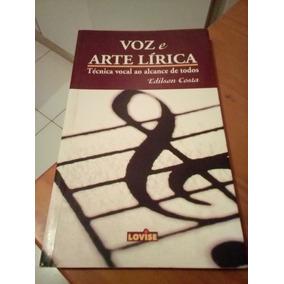 Voz E Arte Lírica Técnica Vocal Para Todos #
