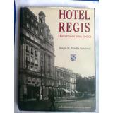 Hotel Regis.historia Sergio H. Peralta S. Editorial Diana.