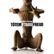 Totem Y Tabu, Sigmund Freud, Ed. Alianza
