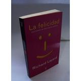La Felicidad Lecciones De Una Nueva Ciencia - Layard - 2005