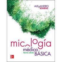 Libro Micologia Medica Basica 5 Edicion Alejandro Bonifaz