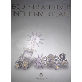 Equestrian Silver In The River Plate - Eguiguren Molina