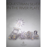Equestrian Silver In The River Plate - Eguiguren Molina