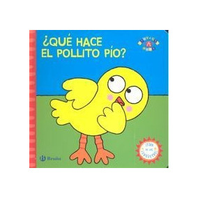 ¿qué Hace El Pollito Pío?; Varios Autores