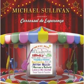 Michael Sullivan Carrossel De Esperança - Cd Infantil