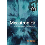 Mecatronica: Uma Abordagem Multidisciplinar, 4ª Edição