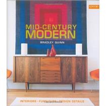Mid-century Modern: Interiors, Furniture, Design Details *r1