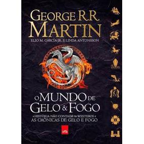 Game Of Thrones - Mundo De Gelo E Fogo Livro Capa Dura