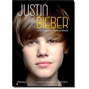 Justin Bieber - Uma Biografia Nao Autorizada