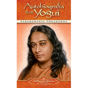 Autobiografía De Un Yogui; Paramahansa Yogananda