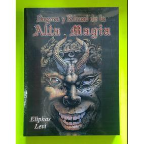 Dogma Y Ritual De La Alta Magia/aliphas Levi.