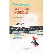 La Verdad Increíble - Tove Jansson