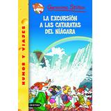 La Excursión A Las Cataratas Del Niágara Gerónimo Stilton