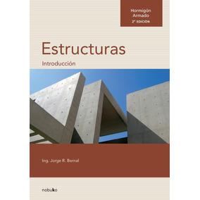 Hormigon Armado.introduccion A Las Estructuras 2., Ed Nobuko